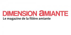 DIMENSION AMIANTE Le magazine de la filère amiante